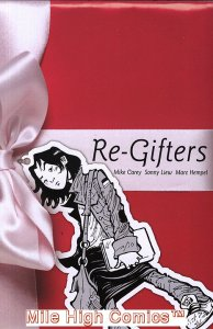 RE-GIFTERS (2007 Series) #1 Near Mint