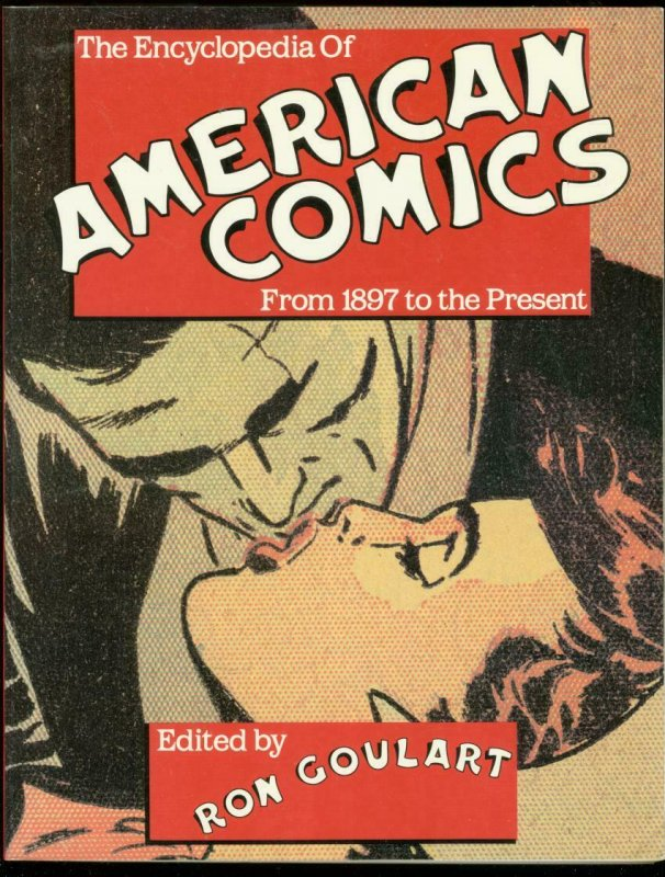 ENCYCLOPEDIA OF AMERICAN COMICS:1897-PRESENT-GOULART'90 FN