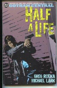 Gotham Central: Half A Life-#2-Greg Rucka-TPB-trade