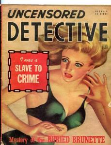 UNCENSORED DETECTIVE-OCT/1947-CRIME SLAVE-BURIED BRUNETTE-PLAYBOY KILLER FR/G
