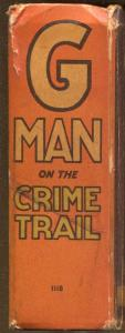 G-Man On The Crime Trail #1118 1935-Big Little Book--violence-VG