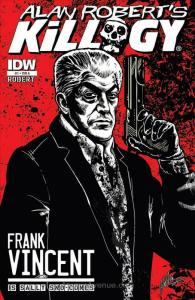 Killogy (Alan Robert's…) #1A VF/NM; IDW   save on shipping - details inside