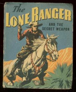 LONE RANGER #1420-BIG LITTLE BOOK-SECRET WEAPON --1943 VG