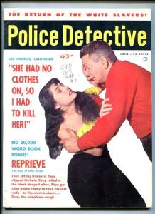 POLICE DETECTIVE-JUNE 1959-WHITE SLAVERS-KILL HER-STRANGLED-ELECTRIC CHAIR FN