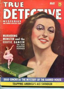 TRUE DETECTIVE-MAY 1938-G-HARD BOILED-SPICY-MURDER-RAPE-POISON-EXOTIC DANCER G