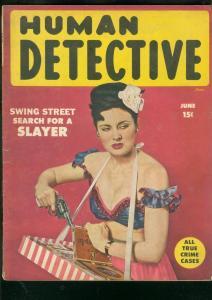 HUMAN DETECTIVE CASES-JUNE 1949-SPICY CIGARETTE GUNMOLL VG