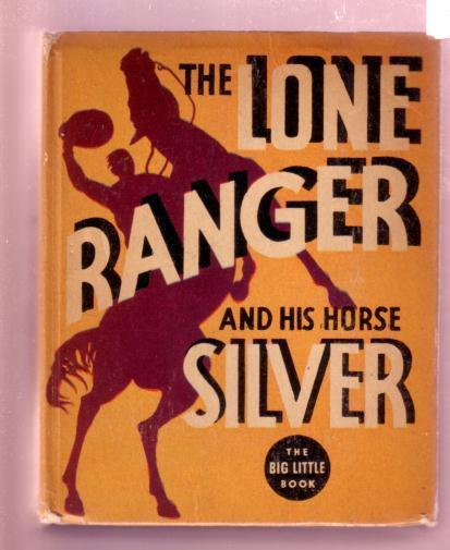 LONE RANGER #1180-BIG LITTLE BOOK-HIS HORSE SILVER 1935 VG