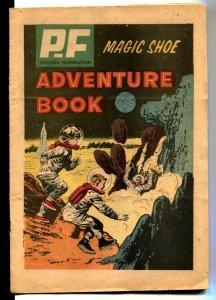 P.F. Magic Shoe Adventure Book 1962- rare premium comic FN-