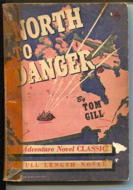 Adventure Novel Classic #17 1942-North To Danger-Tom Gill-pulp thrills-G