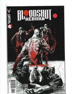 Bloodshot: Reborn #4 - Valiant Comics 2015  NM 9.4    nw123