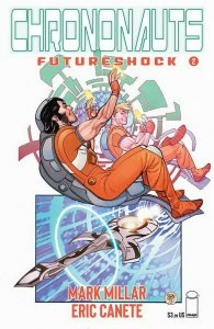 CHRONONAUTS FUTURESHOCK (2019 IMAGE) #2 PRESALE-10/30