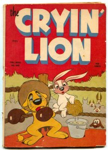 The Cryin' Lion #1 1944- Golden Age Funny Animal G