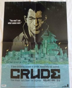 CRUDE Promo Poster , 18 x 24,  2018, IMAGE, Unused more in our store 096