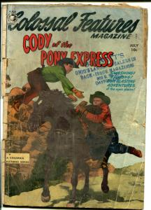 Colossal Features #34 1950-Cody Of The Pony Express-photo cover-Jock Mahoney-G