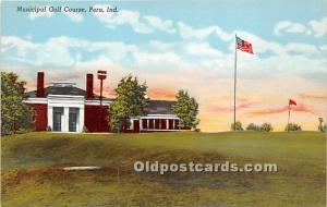 Old Vintage Golf Postcard Post Card Municipal Golf Course Peru, Indiana, IN, ...