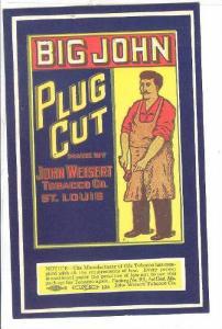 Big John Plug Cot Tobacco , St Louis , Missouri 00-10s