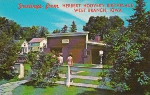 Greetings From Herbert Hoover's Birthplace West Branch Iowa