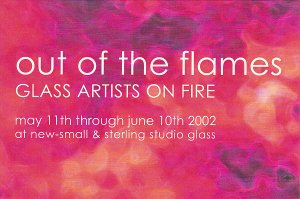 Out Of The Flames Glass Artists On Fire New-Small and Sterling Studio Glass V...