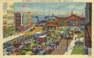Commercial Place Showing Portsmouth Ferry, Norfolk, Virginia, VA USA Ferry Sh...
