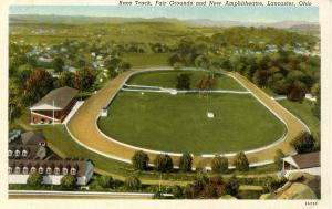 OH - Lancaster. Race Track, Fairgrounds and new Ampitheatre