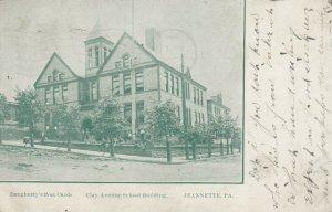 JEANNETTE , Pennsylvania, 1906 ; Clay Avenue School Building