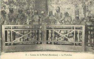 c1907 Postcard 3. Cave of St. Michel, Bordeaux France Mummies, Le Portefaix