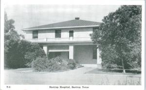 BASTROP, TX Texas    BASTROP  HOSPITAL    c1940s    Postcard