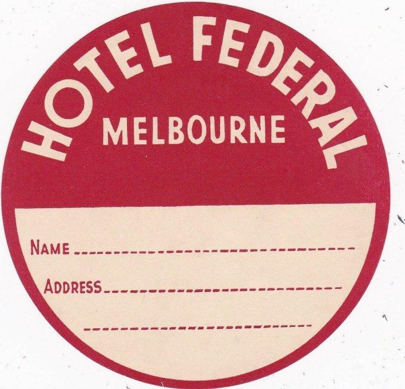 Australia Mellbourne Hotel Federal Vintage Luggage Label sk3766