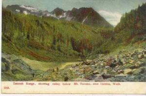 Tatoosh Range, Showing Valley Below Mt. Tacoma, Near Tacoma, Washington, PU-1910