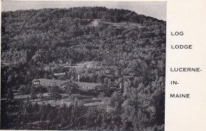 LUCERNE, Maine, 1930-1950s; Log Lodge