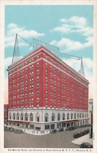 North Carolina Raleigh Sir Walter Hotel & Antenna Of Radio Station W P T ...