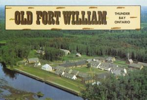Old Fort William Thunder Bay ON Ontario Kaministikwai River Vintage Postcard D11