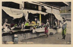 CALCUTTA , India , 1900-10s ; Native Shops