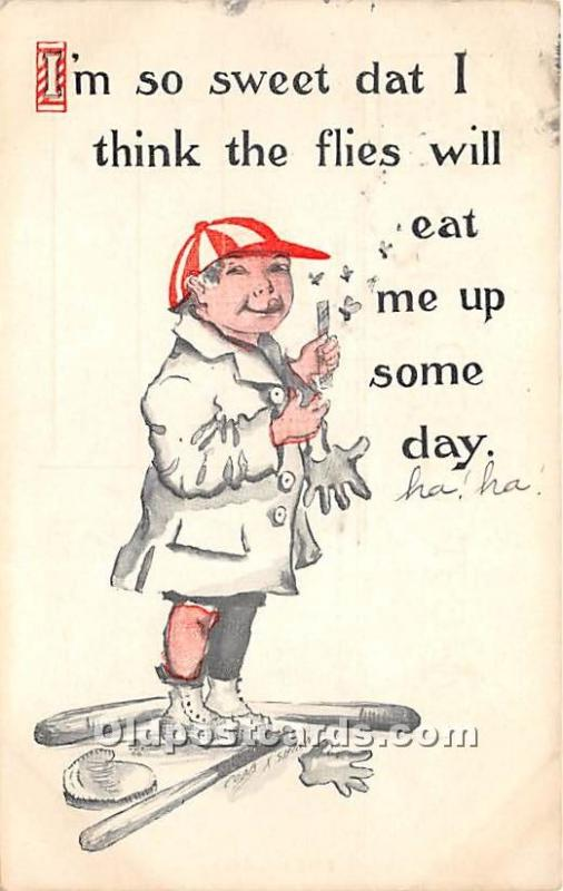 I'm so sweet dat I think the flies will eat me up some day Baseball 1913 mino...