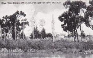 California Santa Cruz River Side Hotel On The San Lorenzo River