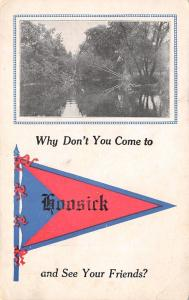 Hoosick River NY Why Don't You Come And SeeYout Friends? Pennant 1914