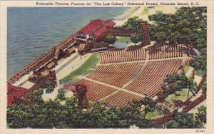 North Carolina Roanoke Island Waterside Theatre Famous For The Lost Colony Hi...