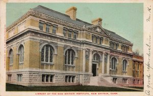 Library of New Britain Institute, New Britain, Connecticut, 1906 Postcard, Used