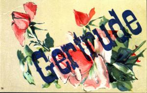 LARGE LETTER NAME GERTRUDE~FLOWERS~EMBOSSED GREETING POSTCARD 1910s
