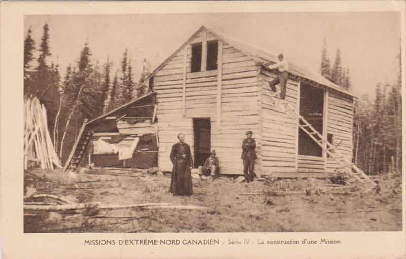 Missions D'Extreme Nord Canadien, Serie IV, La Construction D'Une Mission, 19...