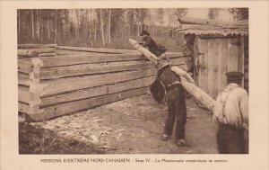 Missions D´Extreme Nord Canadien ,Le Missionnaire construisant sa maison, 00...