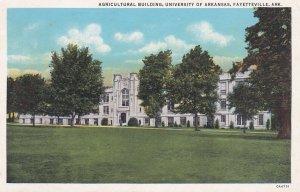 FAYETTEVILLE , Arkansas , 1910s ; Ag Bldg , U of Arkansas