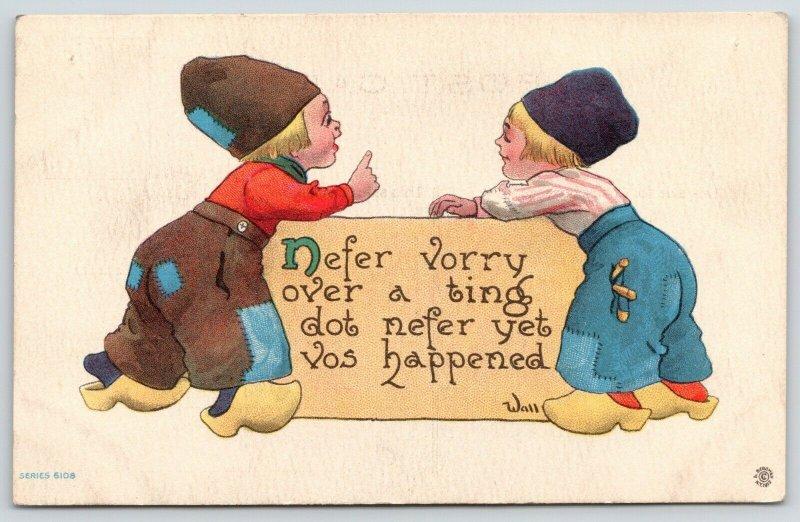 Berhardt Wall~Dutch Kids Wisdom~Nefer Worry Over a Ting Dot Never Yet Happened