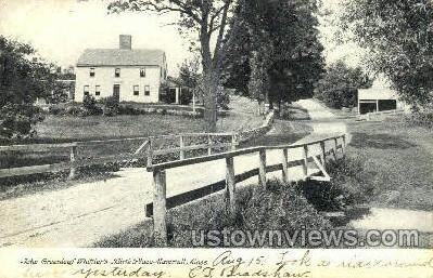 John Whittier's Birth Place - Haverhill, Massachusetts MA