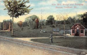 Gardiner Maine~New Mills Bridge~Pumping Station~Train Tracks~Fire Hydrant~c1910