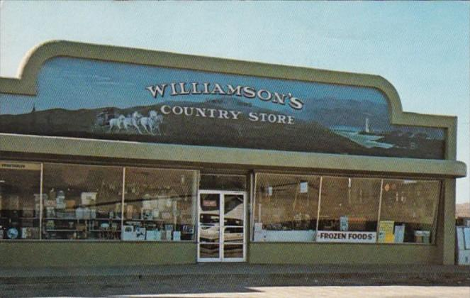Williamson's Country Store Founded 1885 by JC Williamson Wells Fargo Agent an...