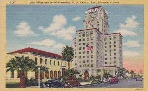 Arizona Phoenix Post Office And Hotel Westward Ho N Central Avenue
