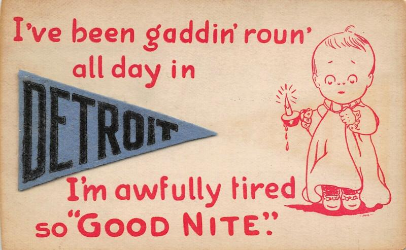 Gadding Around Detroit Michigan~Baby Awfully Tired~c1910 Felt Pennant Postcard