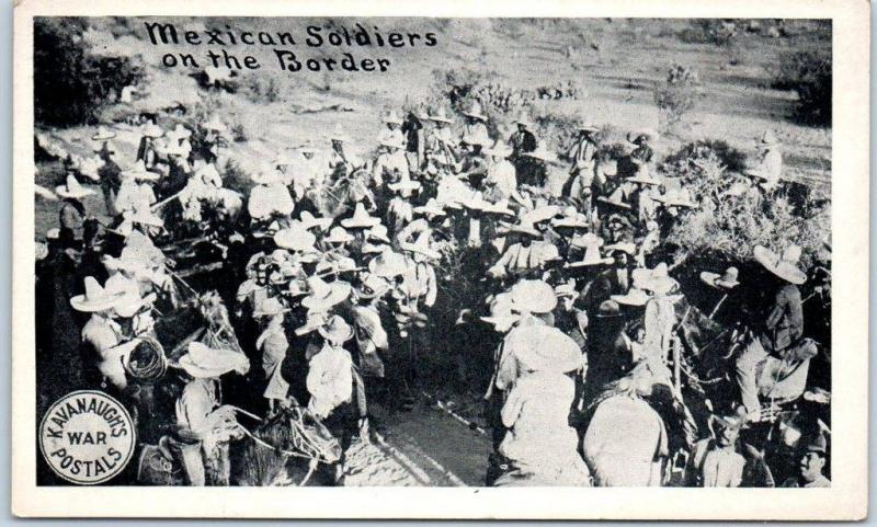 1910s Kavanaugh's War Postals Revolution Postcard Mexican Soldiers on the Border