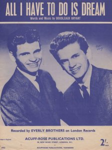 All I Have To Do Is Dream The Everly Brothers Sheet Music